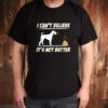 Airedale Terrier I cant believe its not butter shirt