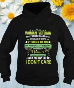 As a woman veteran my standards are high my mind is dirty my morals are firm my personality is flirty shirt