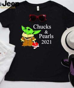 Baby Yoda Chucks and Pearls 2021 shirt
