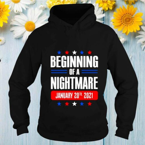 Beginning of a nightmare january 20 2021 shirt