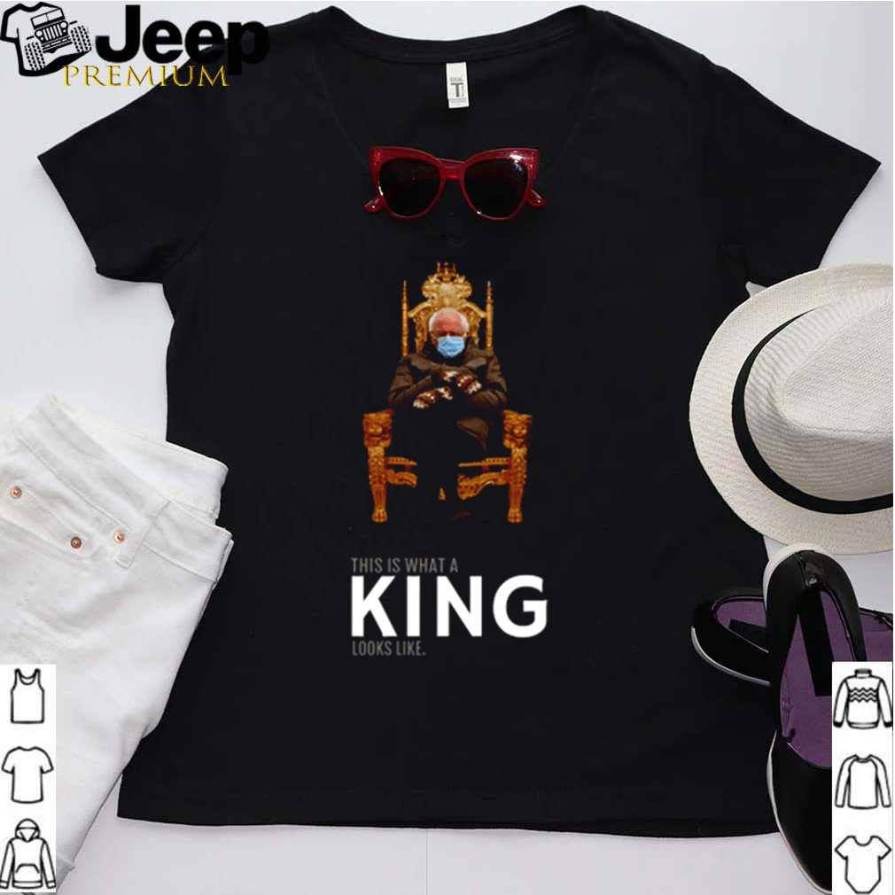 Bernie Sanders this is what a king looks like shirt 2