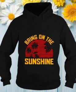 Bring On The Sunshine 2021 Vintage shirt