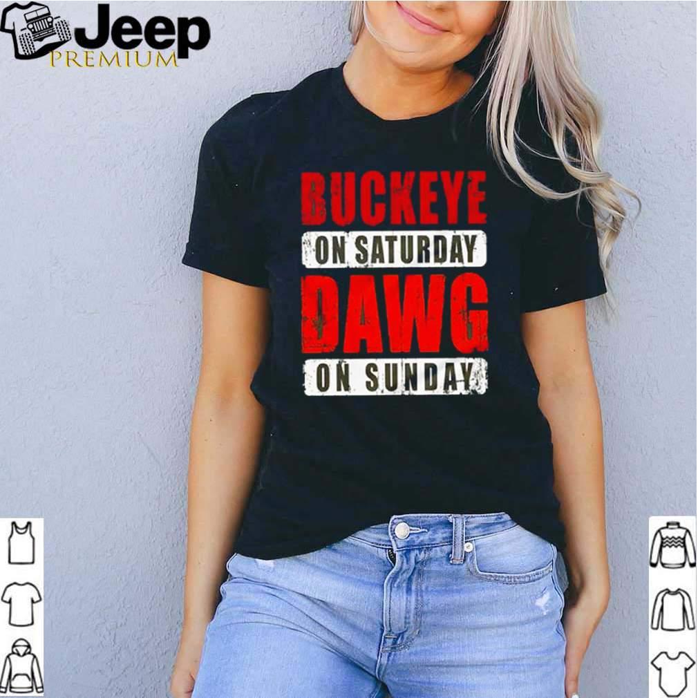 Buckeye on Saturday dawg on Sunday shirt 2
