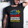Calumet City IL Bobs Country Bunker Both Kinds Of Music Country And Western shirt