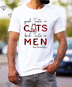 Cat Mom life good taste in cats bad taste in men shirt