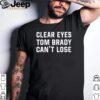 Clear Eyes Tom Brady Cant Lose shirt 2