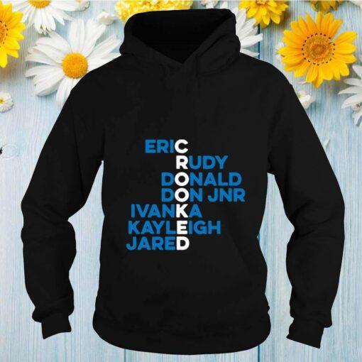 Crooked Trump Eric Rudy Donald Don Jnr Ivanka Kayleigh Jared shirt