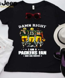 Damn Right I Am A Packers Fan Now And Forever Signatures shirt
