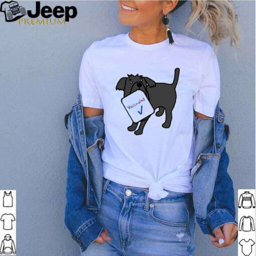 Dog with Vaccinated Sign shirt 3