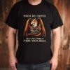 Dragon from your skull touch my coffee and I will drink it shirt