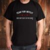 Fear pain defeat does not exist in this barn shirt