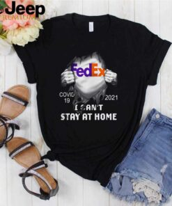 FedEx Covid 19 2021 I cant stay at home shirt 8