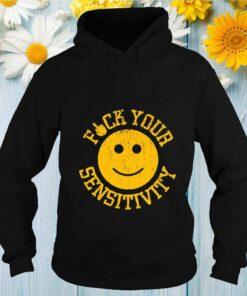 Fuck You Sensitivity shirt