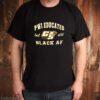 Georgia Southern Eagles PWI educated but still black af shirt