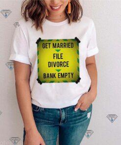 Get Married file divorce bank empty shirt
