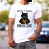 Get Off My Nerves They Have Enough Problems Multiple Sclerosis Awareness Black Cat shirt
