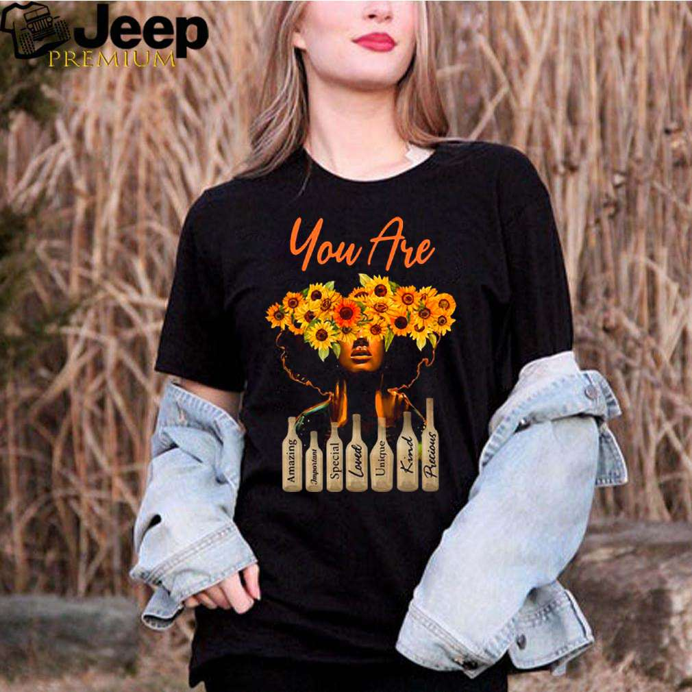 Girl Sunflower You Are Amazing Important Special Laveil shirt