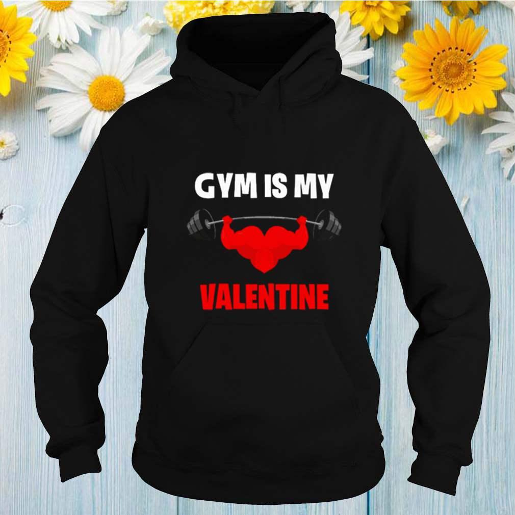 Gym is my Valentine shirt