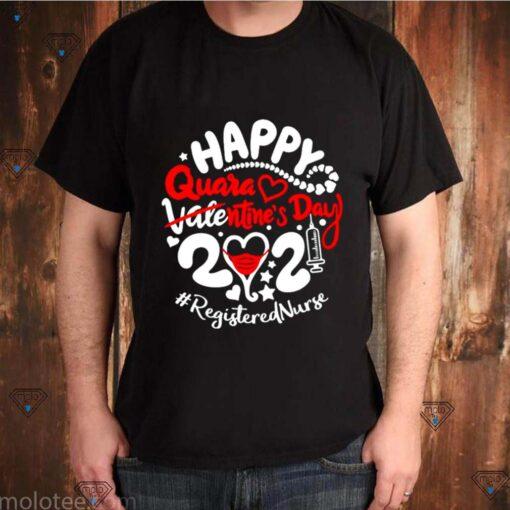 Happy quarantined Valentines Day 2021 Registered Nurse shirt