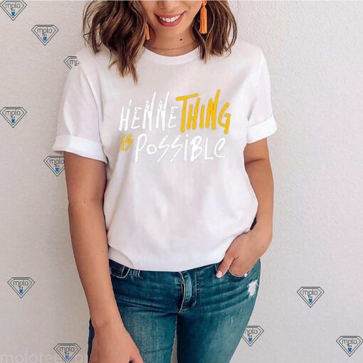 Henne Thing is possible shirt