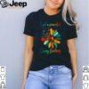 Hippie flower I got a peaceful easy feeling shirt