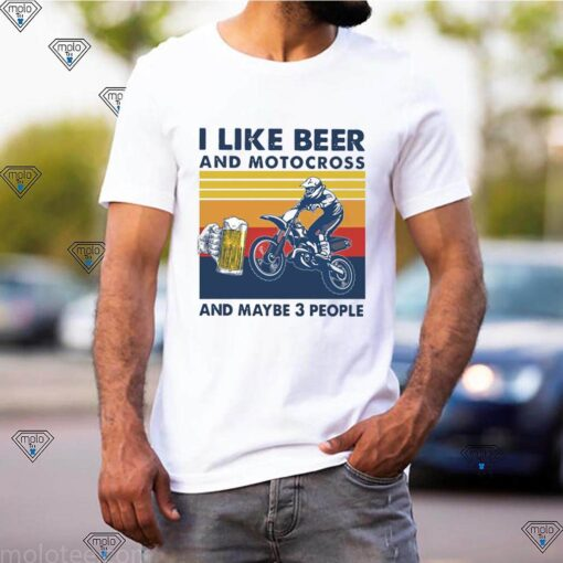 I Like Beer And Motocross And Maybe 3 People Vintage Retro shirt