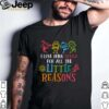I Love Being Nonna For All The Little Reasons shirt