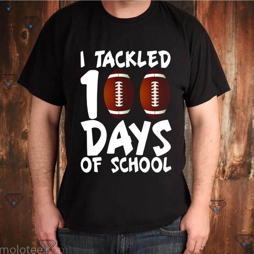I Tackled 100 Days Of School Football shirt