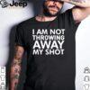 I am not throwing away my shot shirt 2