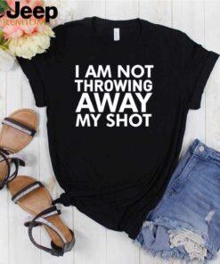 I am not throwing away my shot shirt 3