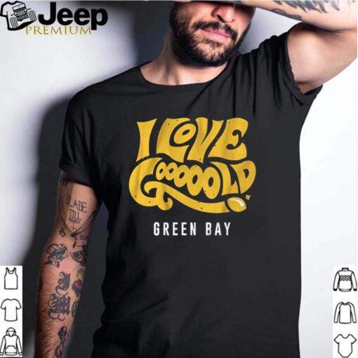 I love gooooold Green Bay Packers shirt