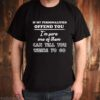 If my personalities offend you Im sure one of them can tell you where to go shirt