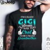 Im Called Gigi Because Im Way Too Cool To Be Called Grandmother shirt