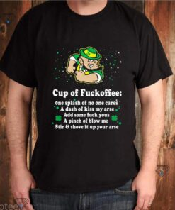 Irish cup of fuckoffee one splash of no one cares shirt