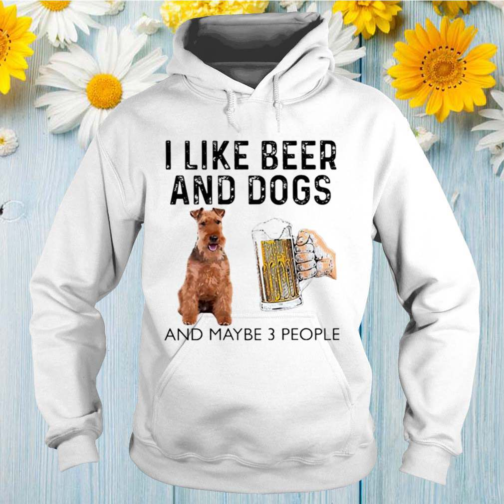 Irish terrier I like beer and dogs and maybe 3 people shirt