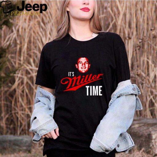 Its miller time shirt