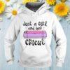 Just A Girl And Her Cricut shirt