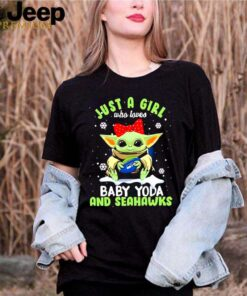 Just A Girl Who Loves Baby Yoda And Seahawks shirt