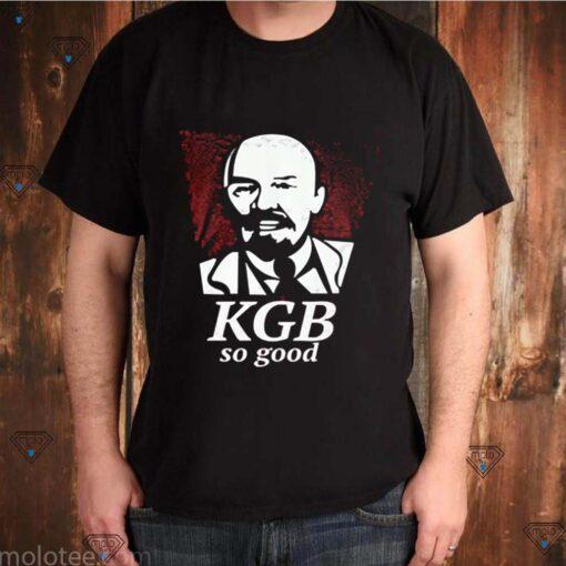 KGB so good shirt