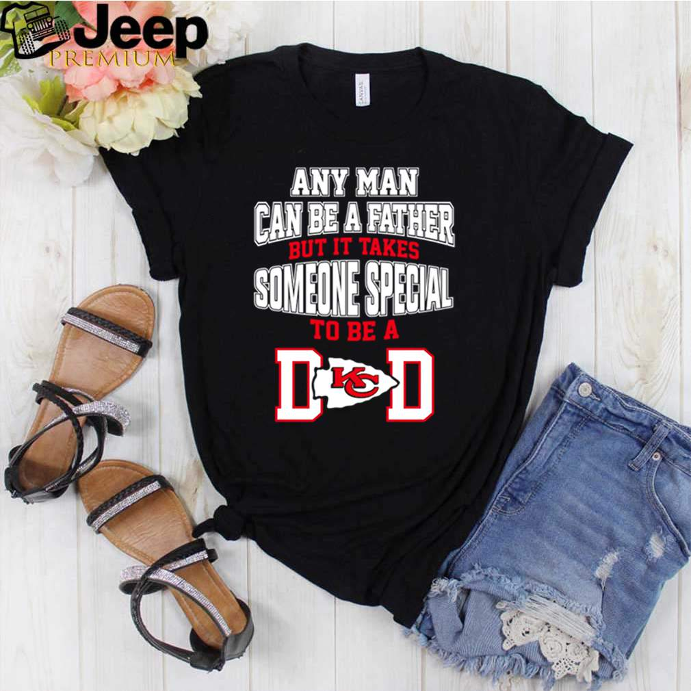 Kansas City Chiefs any man can be a father but it takes someone special to be a dad shirt 3