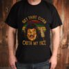 Nacho Libre Get That Corn Outta My Face Vintage shirt