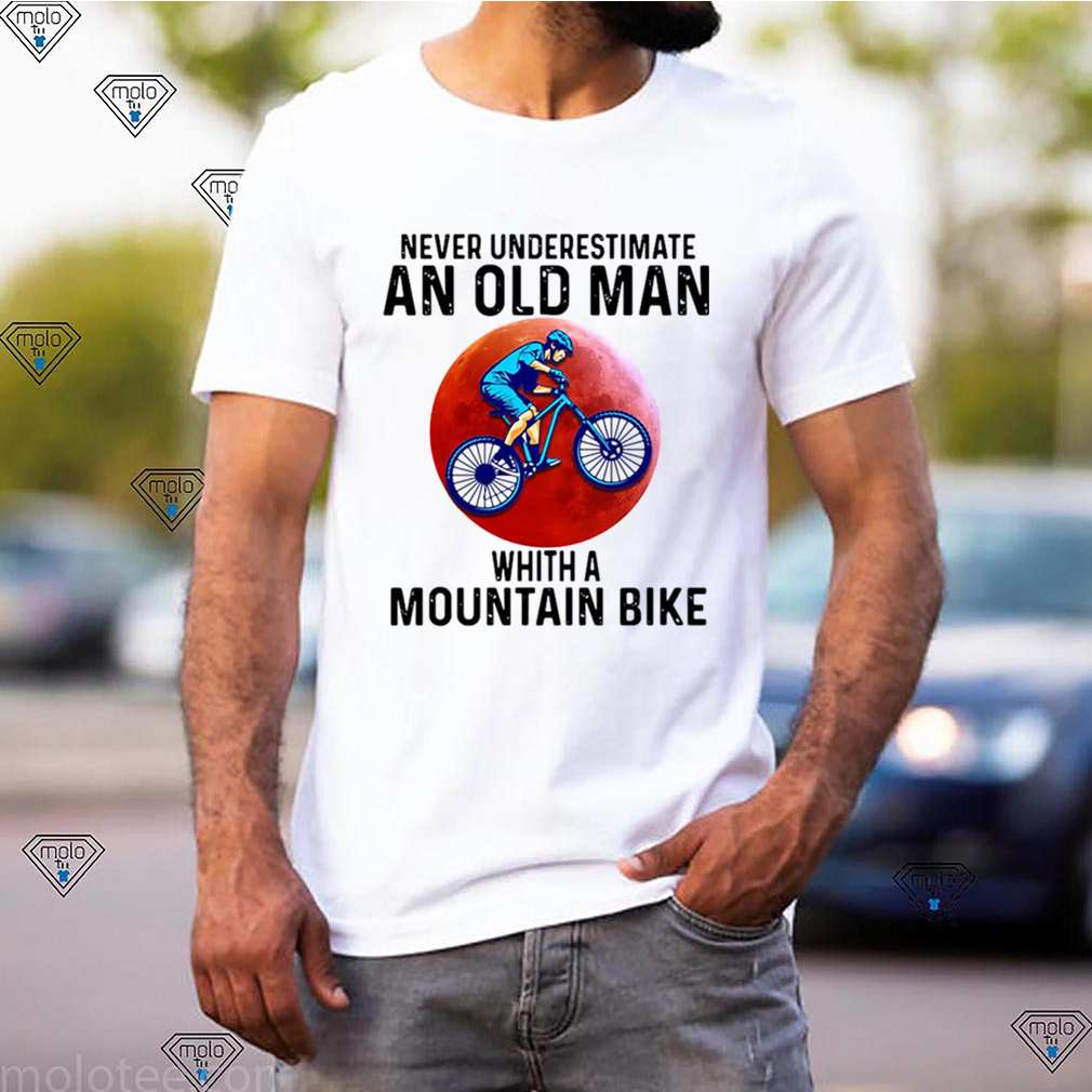Never Underestimate An Old Man Whith A Mountain Bike shirt