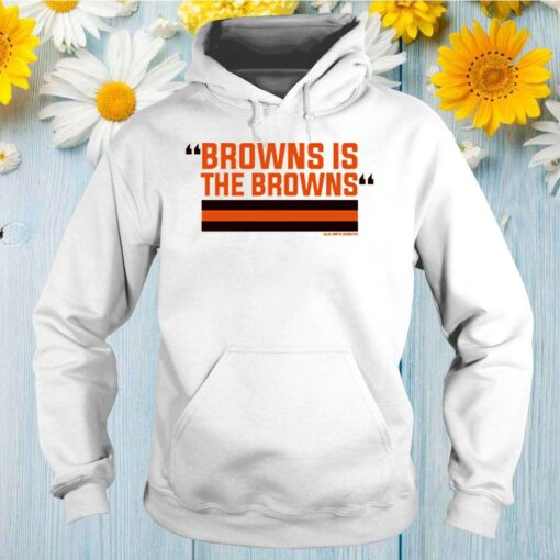 Official The Browns is the Browns shirt