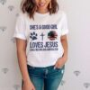 Shes A Good Girl Loves Jesus Loves Her Dog And America Too shirt