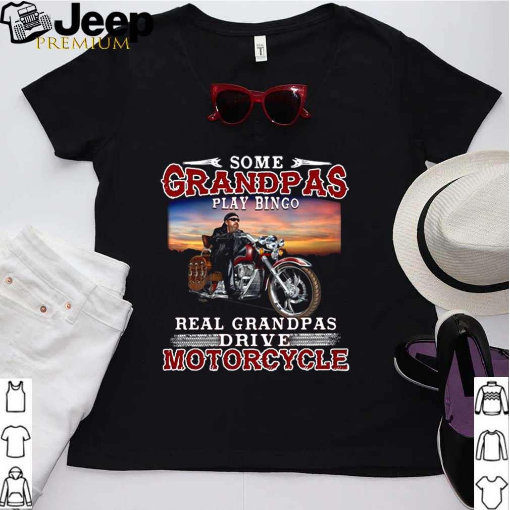 Some Grandmas Play Bingo Real Grandpas Ride Motorcycles shirt 2