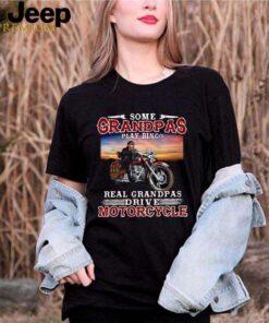 Some Grandmas Play Bingo Real Grandpas Ride Motorcycles shirt