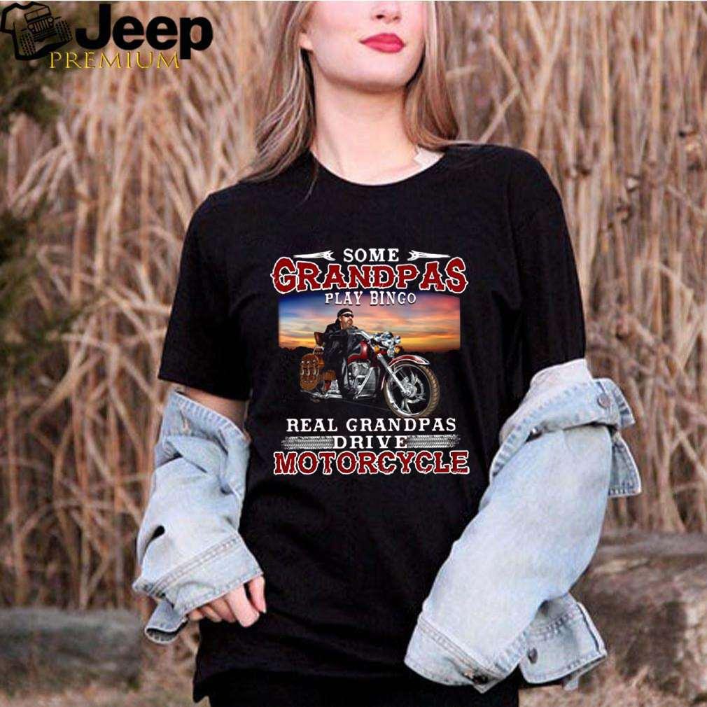 Some Grandmas Play Bingo Real Grandpas Ride Motorcycles shirt 3