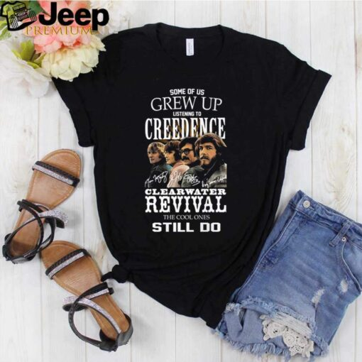 Some of us grew up listening to Creedence Clearwater revival the cool ones still I do signatures shirt 3