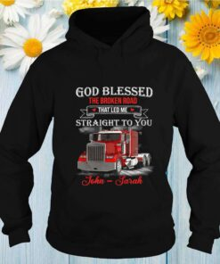 Truck God blessed the broken road that led me straight to you John Sarah shirt