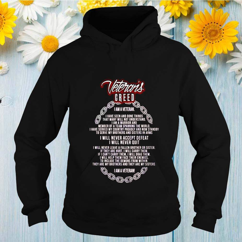 Veterans greed I am a veteran I have seen and done things that many will not understand shirt